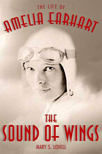 The Sound of Wings: The Life of: Mary S. Lovell