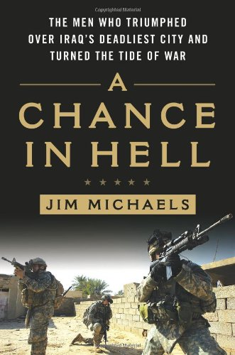 9780312587468: A Chance in Hell: The Men Who Triumphed Over Iraq's Deadliest City and Turned the Tide of War