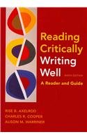 Reading Critically, Writing Well 9e & i-claim: Rise B. Axelrod, Charles R. Cooper, Alison M. ...