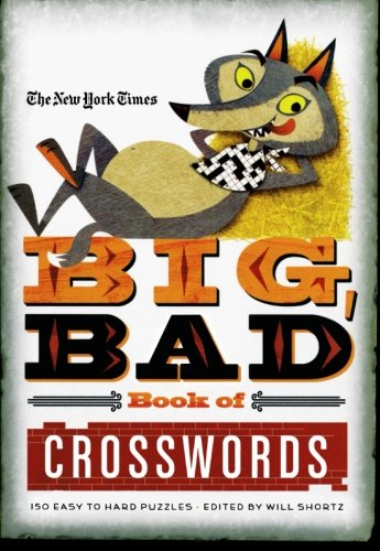 9780312588410: The New York Times Big, Bad Book of Crosswords: 150 Easy to Hard Puzzles