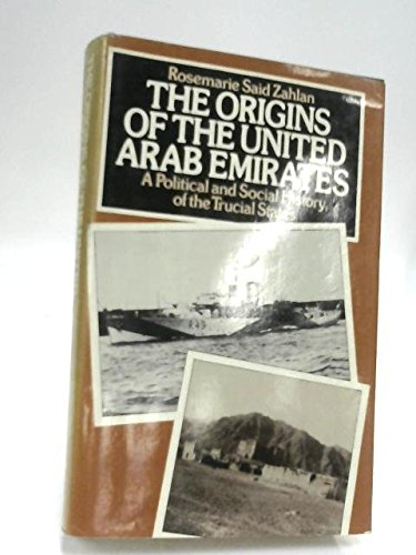 9780312588823: The Origins of the United Arab Emirates: A Political and Social History of the Trucial States