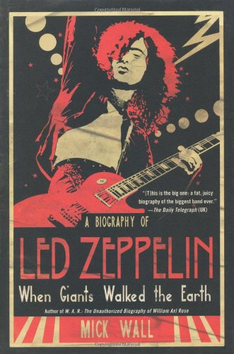 9780312590000: When Giants Walked the Earth: A Biography of Led Zeppelin