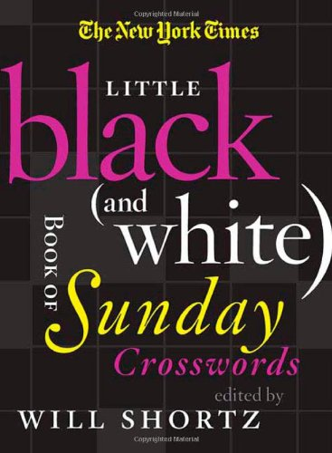 The New York Times Little Black (and White) Book of Sunday Crosswords: St. Martin's Griffin
