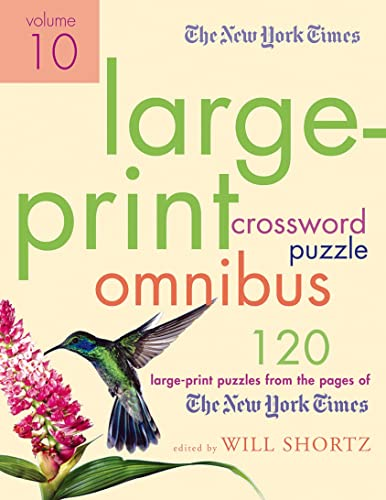 9780312590079: The New York Times Large-Print Crossword Puzzle Omnibus Volume 10: 120 Large-Print Puzzles from the Pages of The New York Times
