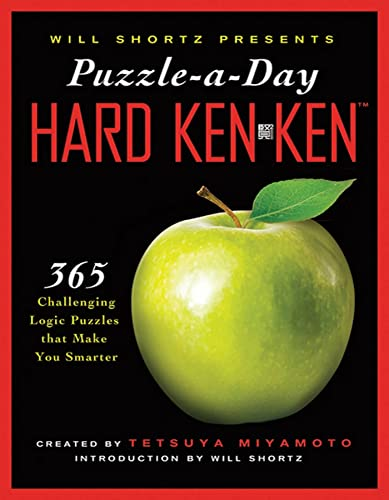 9780312590628: Will Shortz Presents Puzzle-A-Day: Hard Kenken: 365 Challenging Logic Puzzles That Make You Smarter