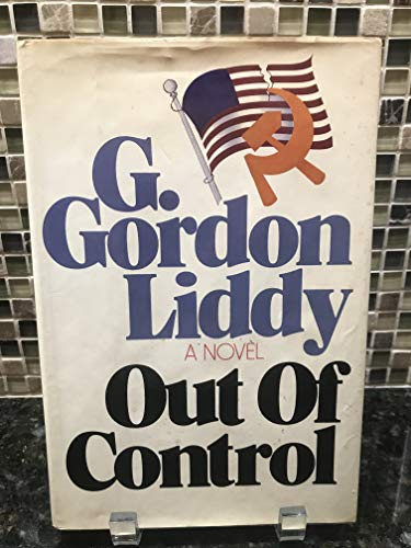 Out of Control (SIGNED): G. Gordon Liddy