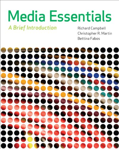 Media Essentials: A Brief Introduction: Richard Campbell, Thomas