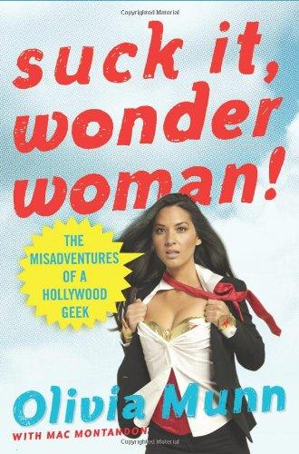 9780312591052: Suck It, Wonder Woman!: The Misadventures of a Hollywood Geek