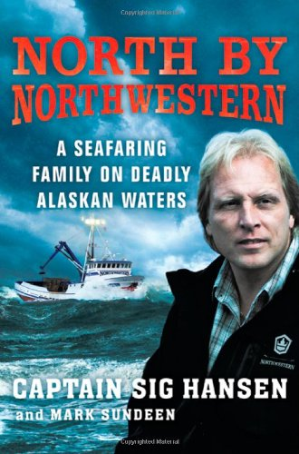 9780312591144: North by Northwestern: A Seafaring Family on Deadly Alaskan Waters