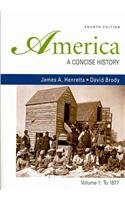 America: A Concise History 4e V1 &: James A. Henretta,