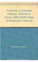 America: A Concise History 4e V2 & U.S. History Atlas (0312592124) by Henretta, James A.; Brody, David; Dumenil, Lynn; Rand McNally