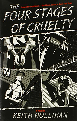 The Four Stages of Cruelty: A Novel [Signed First Edition]: Keith Hollihan