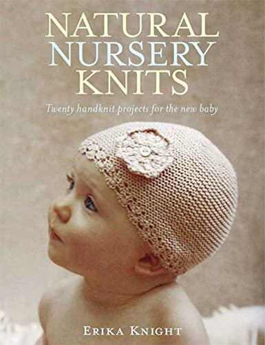 9780312592974: Natural Nursery Knits: Twenty Hand-Knit Projects for the New Baby