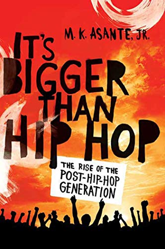 9780312593025: It's Bigger Than Hip Hop: The Rise of the Post-Hip-Hop Generation