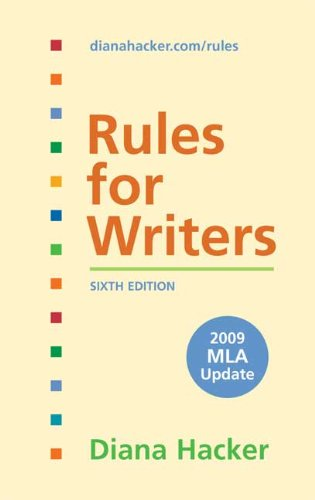 Rules for Writers with 2009 MLA Update: Hacker, Diana