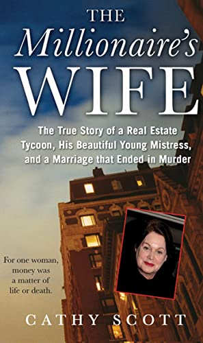 9780312594350: The Millionaire's Wife: The True Story of a Real Estate Tycoon, his Beautiful Young Mistress, and a Marriage that Ended in Murder