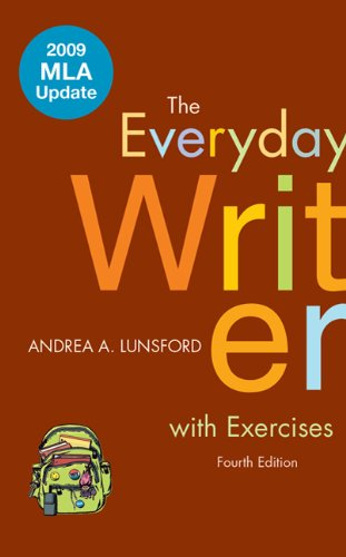 The Everyday Writer with Exercises with 2009: Andrea A. Lunsford
