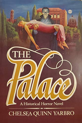 THE PALACE .: Yarbro, Chelsea Quinn