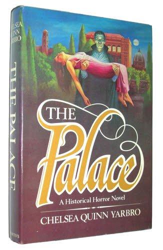 The Palace: An Historical Horror Novel: Yarbro, Chelsea Quinn