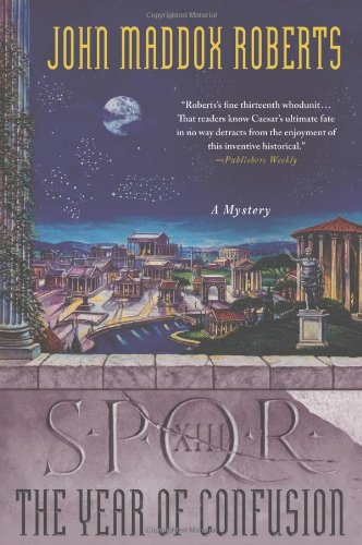 SPQR XIII: The Year of Confusion: A Mystery (The SPQR Roman Mysteries) (Signed First Edition): ...