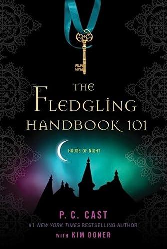 9780312595128: The Fledgling Handbook 101 (House of Night Novels)