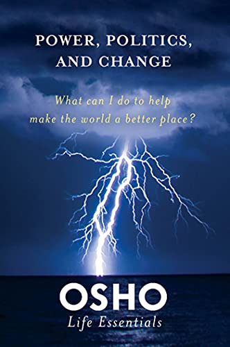 9780312595463: Power, Politics, and Change: What can I do to help make the world a better place? (Osho Life Essentials)