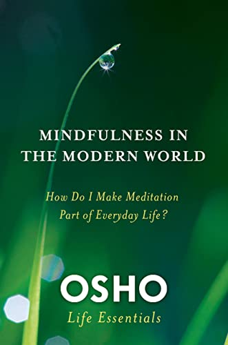 9780312595517: Mindfulness in the Modern World: How Do I Make Meditation Part of Everyday Life? (Osho Life Essentials)