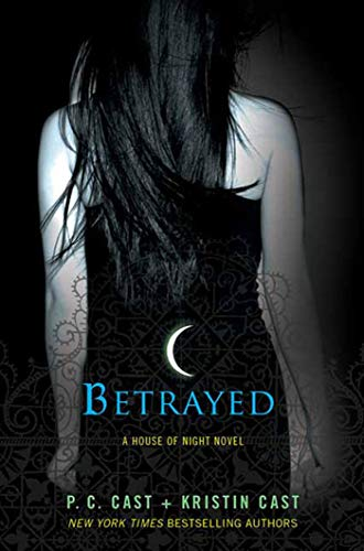 9780312596293: Betrayed: A House of Night Novel (House of Night Novels)