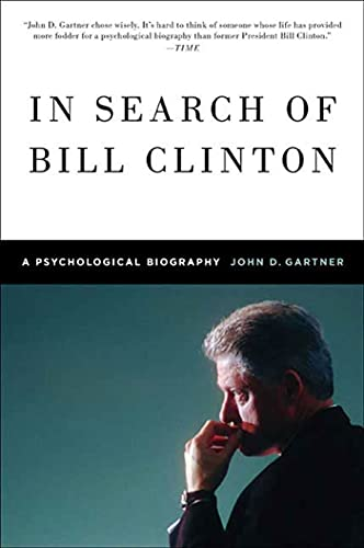 9780312596835: In Search of Bill Clinton: A Psychological Biography