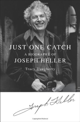 Just One Catch: a Biography of Joseph Heller: Daugherty, Tracy (signed)