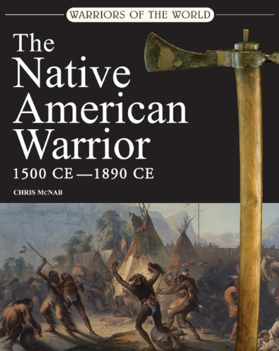 9780312596897: The Native American Warrior: 1500-1890 CE (Warriors of the World)