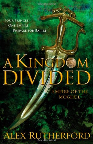 9780312597016: A Kingdom Divided: Empire of the Moghul