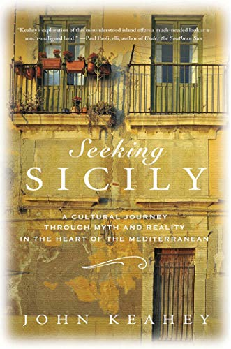 9780312597054: Seeking Sicily: A Cultural Journey Through Myth and Reality in the Heart of the Mediterranean