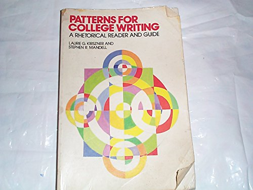 Patterns for college writing: A rhetorical reader: Laurie G. Kirszner