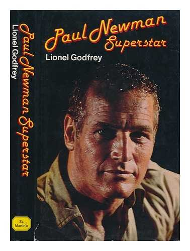 Paul Newman, superstar: A critical biography: Lionel Godfrey