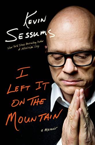9780312598389: I Left It on the Mountain: A Memoir