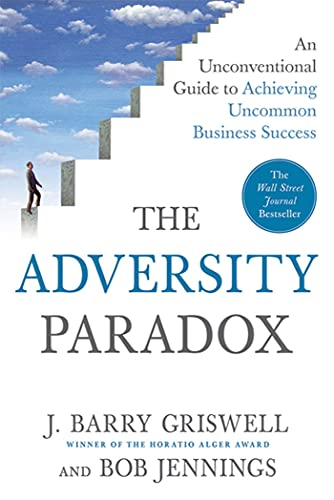 9780312598792: The Adversity Paradox: An Unconventional Guide to Achieving Uncommon Business Success