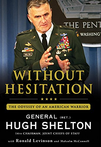 Without Hesitation: The Odyssey of an American Warrior: Shelton, Gen. Hugh