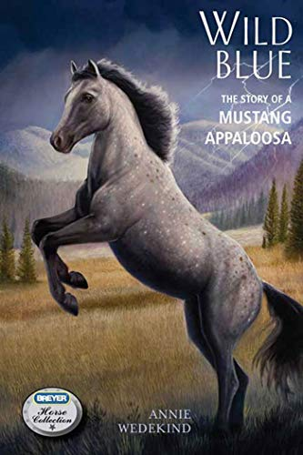 9780312599171: Wild Blue: The Story of a Mustang Appaloosa (The Breyer Horse Collection)