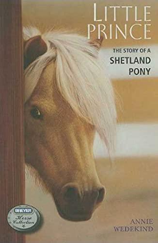 Little Prince: The Story of a Shetland: Wedekind, Annie