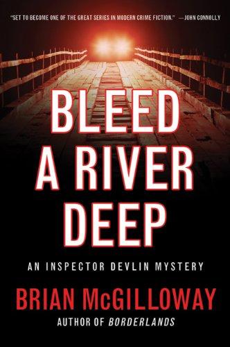 9780312599478: Bleed a River Deep (An Inspector Devlin Mystery)