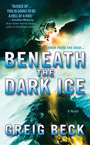 9780312599799: Beneath the Dark Ice: A Novel