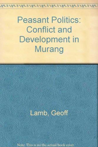 9780312599904: Peasant Politics: Conflict and Development in Murang