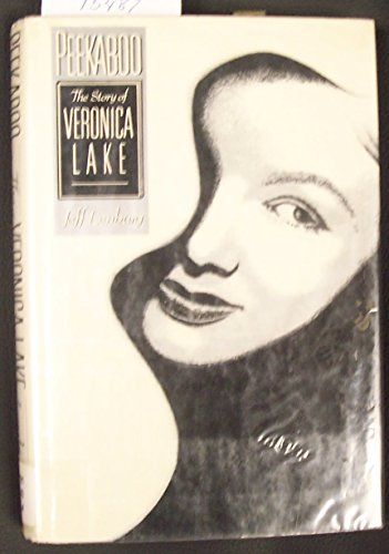 Peek-A-Boo: The Story of Veronica Lake: Lenburg, Jeff