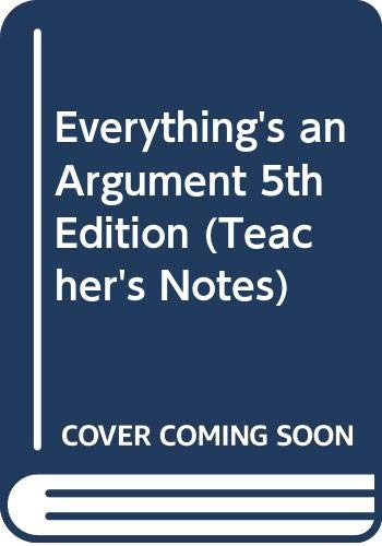 9780312600242: Everything's an Argument, 5th Edition (Teacher's Notes)