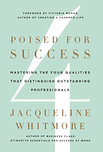 9780312600327: Poised for Success: Mastering the Four Qualities That Distinguish Outstanding Professionals