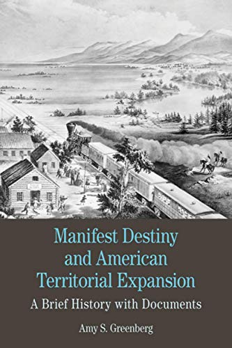 9780312600488: Manifest Destiny and American Territorial Expansion: A Brief History with Documents (Bedford Series in History and Culture)