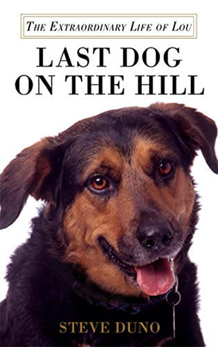 9780312600495: Last Dog on the Hill: The Extraordinary Life of Lou