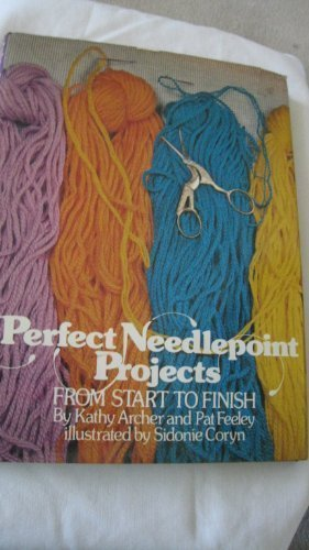 9780312600709: Perfect Needlepoint Projects from Start to Finish