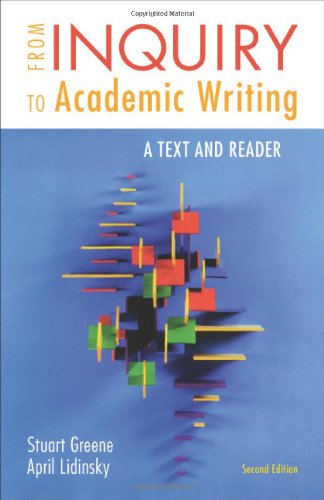 9780312601416: From Inquiry to Academic Writing: A Text and Reader